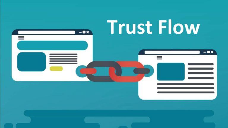 Trust Flow Là Gì? 7 Chiến Thuật Tăng Trust Flow Cho Website